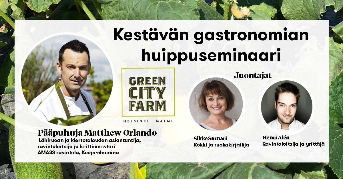 Kestävän gastronomian huippuseminaari, Matthew Orlando, AMASS Restaurant, Sikke Sumari, Henri Alén